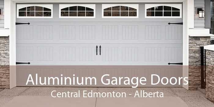 Aluminium Garage Doors Central Edmonton - Alberta