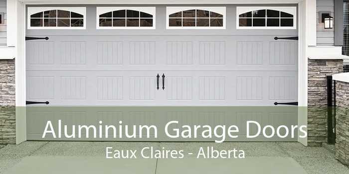 Aluminium Garage Doors Eaux Claires - Alberta