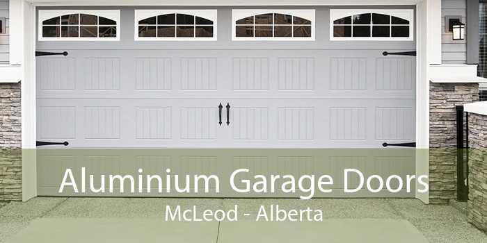 Aluminium Garage Doors McLeod - Alberta