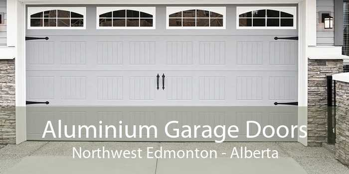 Aluminium Garage Doors Northwest Edmonton - Alberta