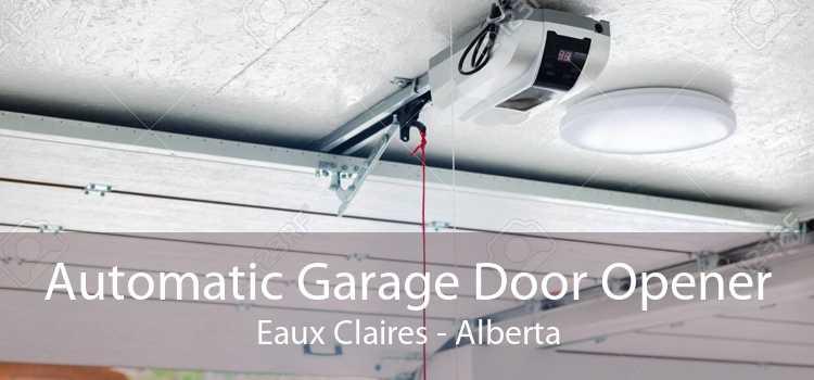 Automatic Garage Door Opener Eaux Claires - Alberta