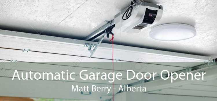 Automatic Garage Door Opener Matt Berry - Alberta