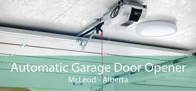 Automatic Garage Door Opener McLeod - Alberta