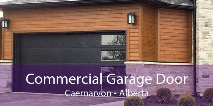 Commercial Garage Door Caernarvon - Alberta