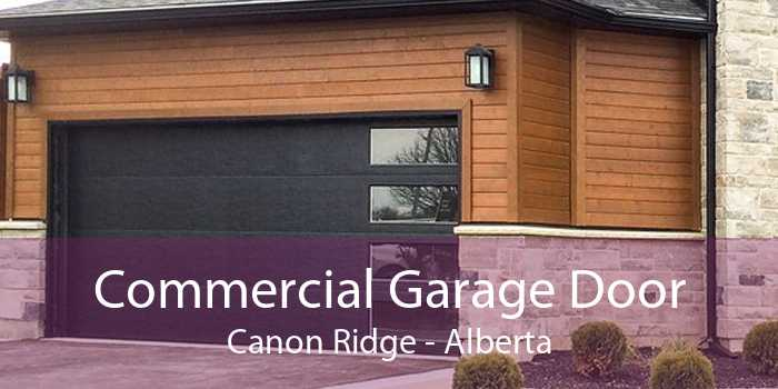 Commercial Garage Door Canon Ridge - Alberta