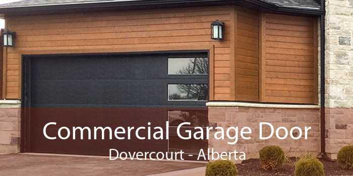 Commercial Garage Door Dovercourt - Alberta