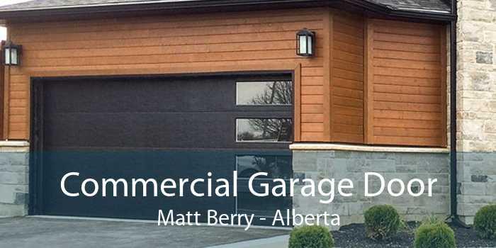 Commercial Garage Door Matt Berry - Alberta