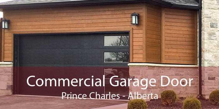 Commercial Garage Door Prince Charles - Alberta