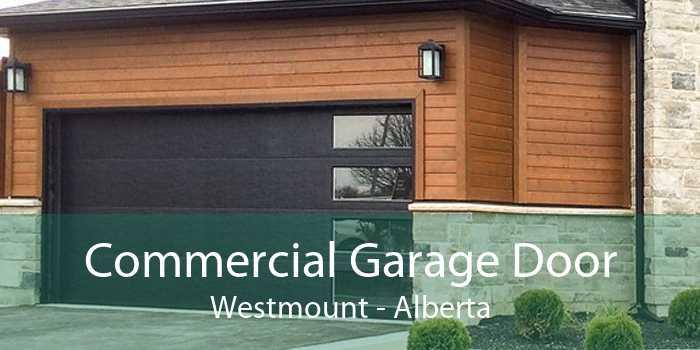 Commercial Garage Door Westmount - Alberta