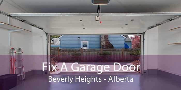 Fix A Garage Door Beverly Heights - Alberta