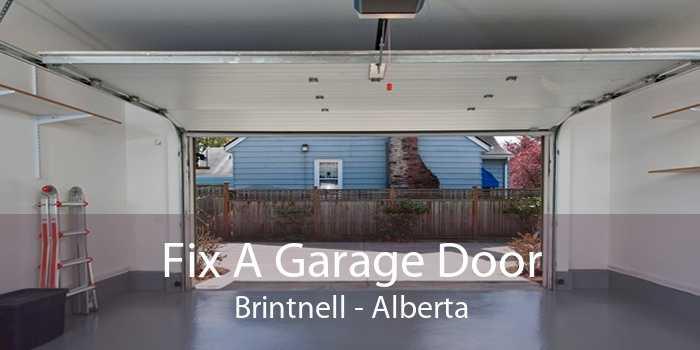 Fix A Garage Door Brintnell - Alberta