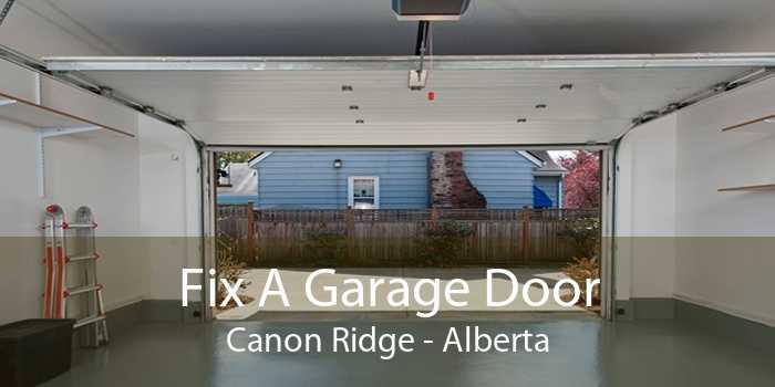 Fix A Garage Door Canon Ridge - Alberta