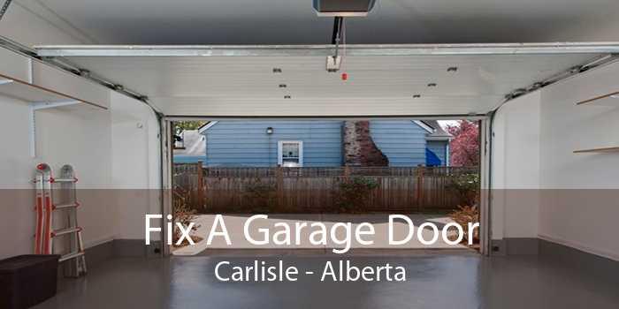 Fix A Garage Door Carlisle - Alberta