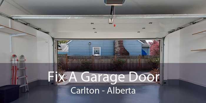 Fix A Garage Door Carlton - Alberta