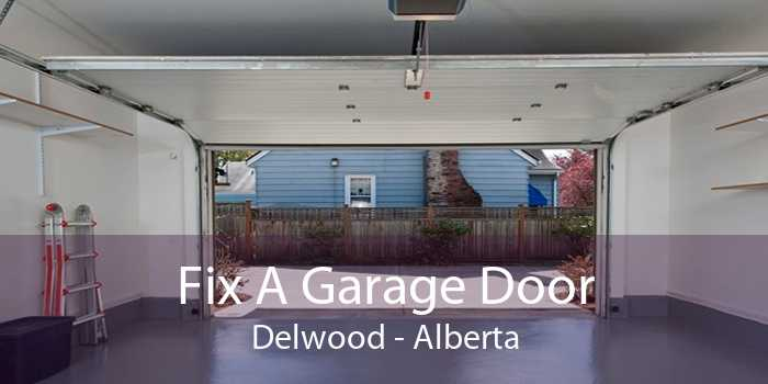 Fix A Garage Door Delwood - Alberta