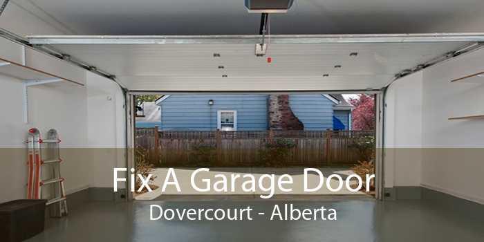 Fix A Garage Door Dovercourt - Alberta