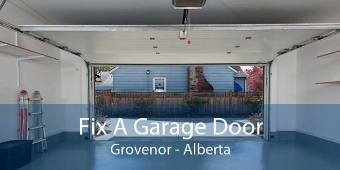 Fix A Garage Door Grovenor - Alberta