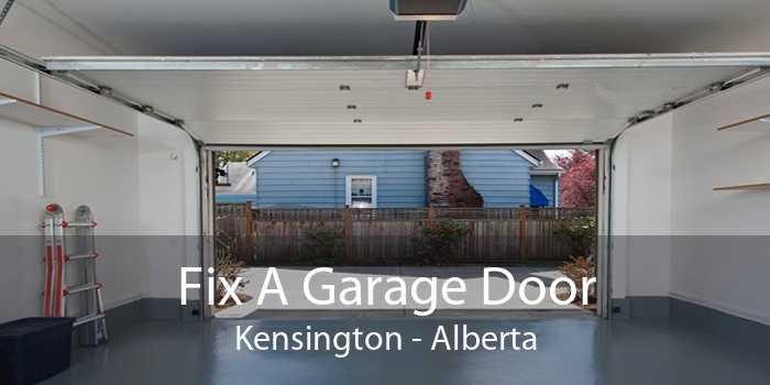 Fix A Garage Door Kensington - Alberta