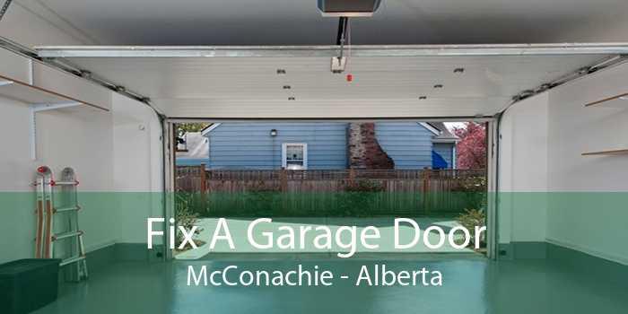 Fix A Garage Door McConachie - Alberta