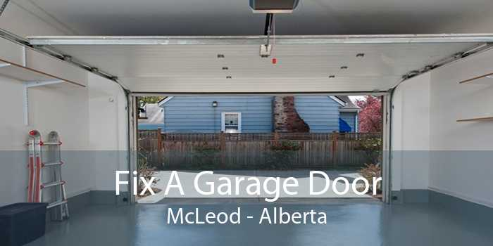 Fix A Garage Door McLeod - Alberta