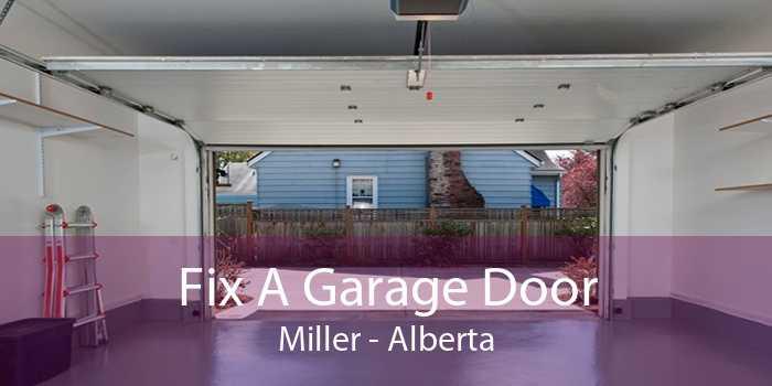 Fix A Garage Door Miller - Alberta