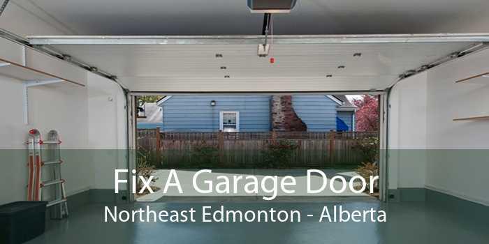 Fix A Garage Door Northeast Edmonton - Alberta