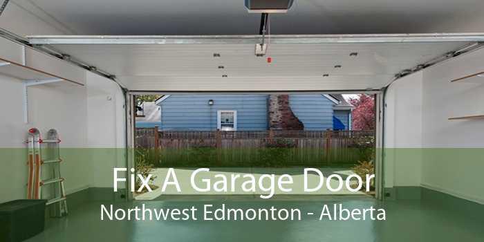 Fix A Garage Door Northwest Edmonton - Alberta