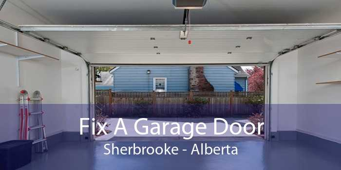 Fix A Garage Door Sherbrooke - Alberta