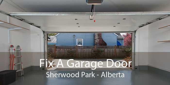 Fix A Garage Door Sherwood Park - Alberta