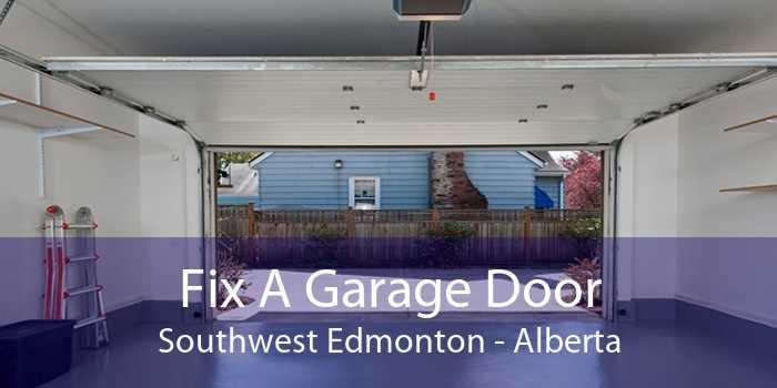 Fix A Garage Door Southwest Edmonton - Alberta