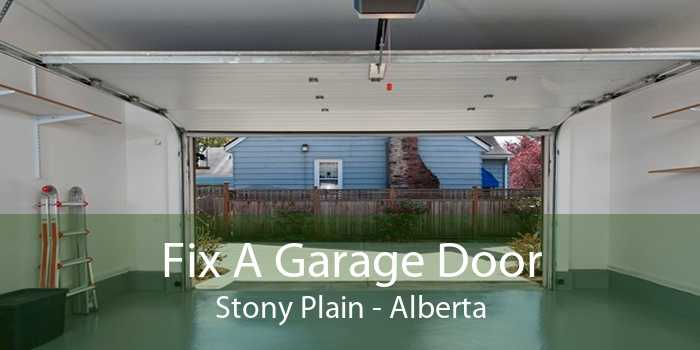 Fix A Garage Door Stony Plain - Alberta