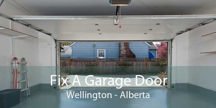 Fix A Garage Door Wellington - Alberta