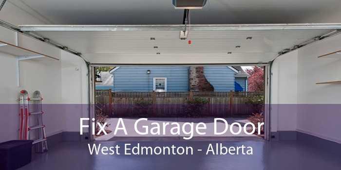 Fix A Garage Door West Edmonton - Alberta