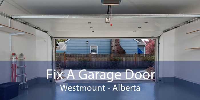 Fix A Garage Door Westmount - Alberta