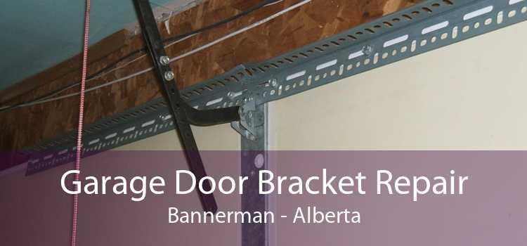 Garage Door Bracket Repair Bannerman - Alberta