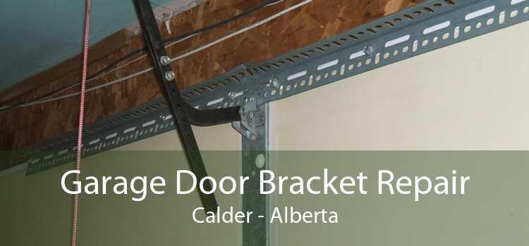 Garage Door Bracket Repair Calder - Alberta