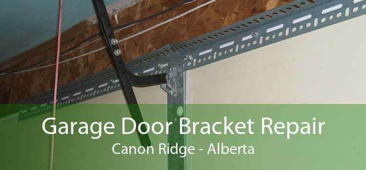 Garage Door Bracket Repair Canon Ridge - Alberta