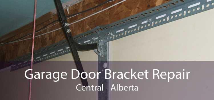 Garage Door Bracket Repair Central - Alberta