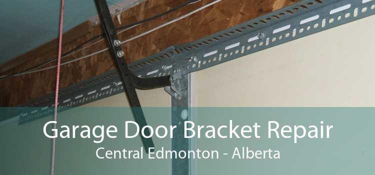 Garage Door Bracket Repair Central Edmonton - Alberta