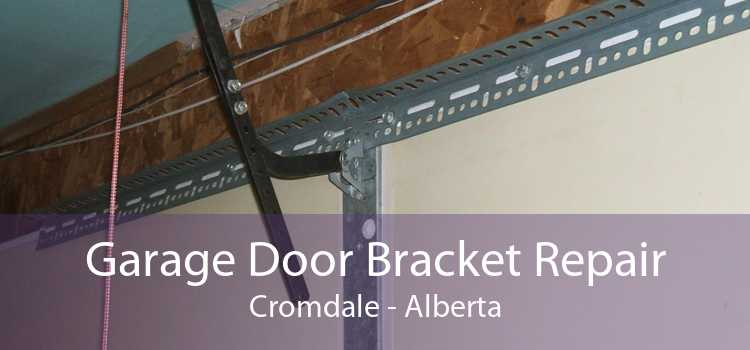 Garage Door Bracket Repair Cromdale - Alberta