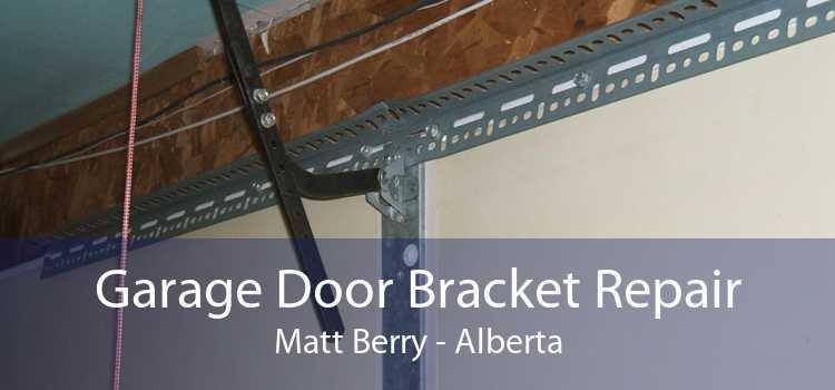Garage Door Bracket Repair Matt Berry - Alberta