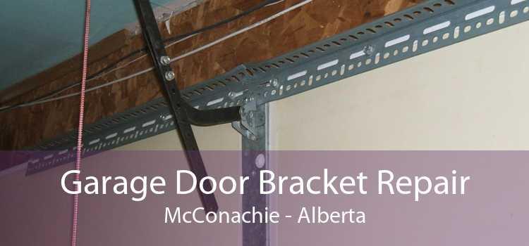 Garage Door Bracket Repair McConachie - Alberta