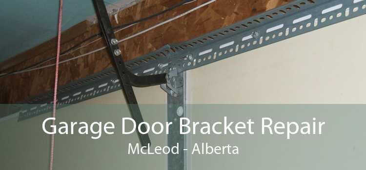 Garage Door Bracket Repair McLeod - Alberta