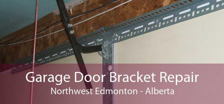 Garage Door Bracket Repair Northwest Edmonton - Alberta