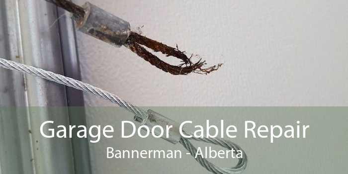 Garage Door Cable Repair Bannerman - Alberta