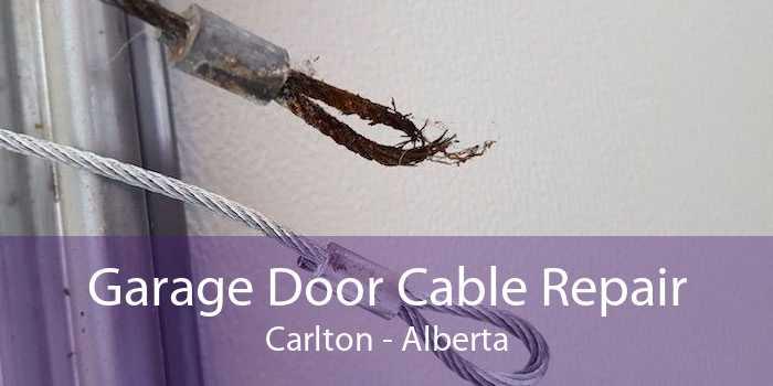 Garage Door Cable Repair Carlton - Alberta