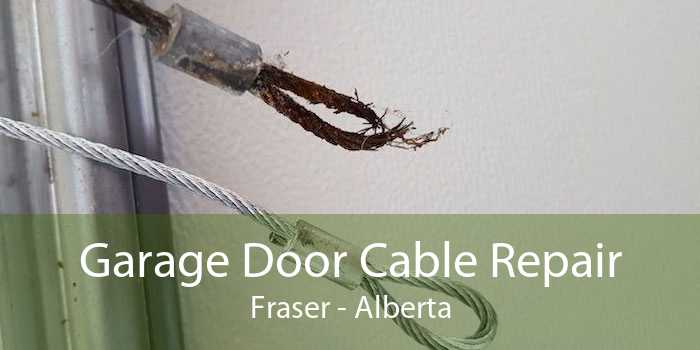 Garage Door Cable Repair Fraser - Alberta