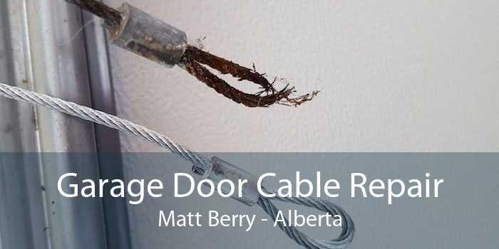 Garage Door Cable Repair Matt Berry - Alberta