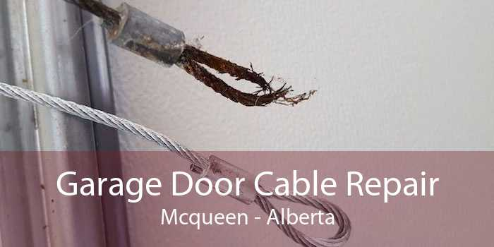 Garage Door Cable Repair Mcqueen - Alberta