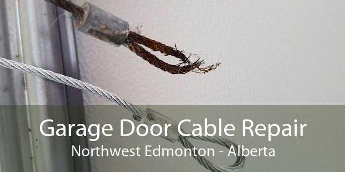 Garage Door Cable Repair Northwest Edmonton - Alberta